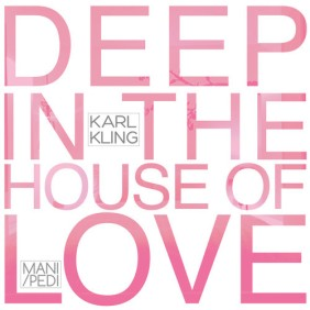 Karl Kling - Deep In The House of Love.